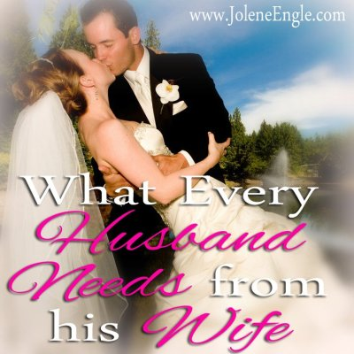 What Every Husband Needs from His Wife