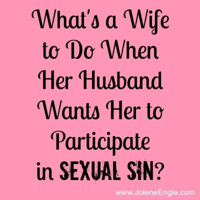 What's a Wife to Do When Her Husband Wants Her to Participate in Sexual Sin?…& a Link Up!