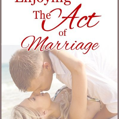 Enjoying The Act of Marriage