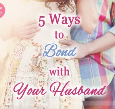 5 Ways to Bond with Your Husband…& a Link-Up!