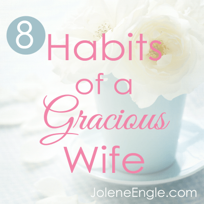 8 Habits of a Gracious Wife