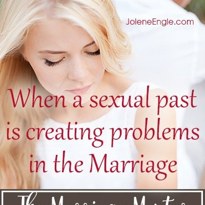 When a Sexual Past is Creating Problems in the Marriage