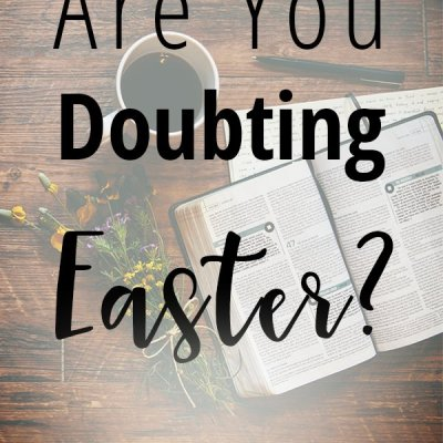 Are You Doubting Easter?