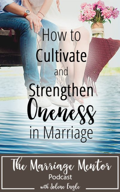 How to Cultivate and Strengthen Oneness in Marriage