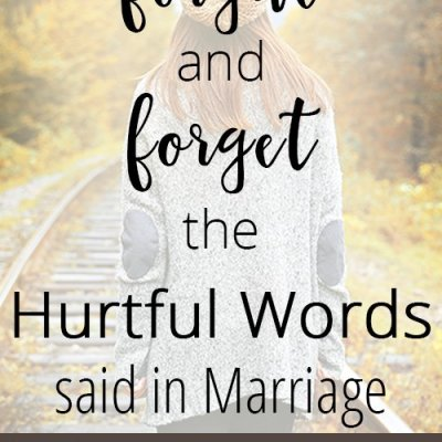 How a Wife Can Forgive and Forget the Hurtful Words Said in Marriage