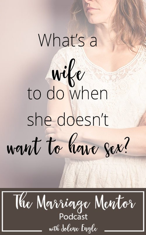What's a Wife to Do When She Doesn't Want to Have Sex?