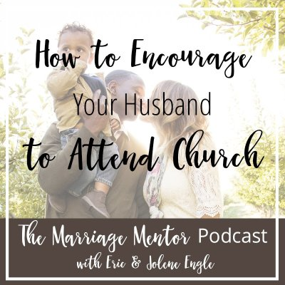 How to Encourage Your Husband to Attend Church