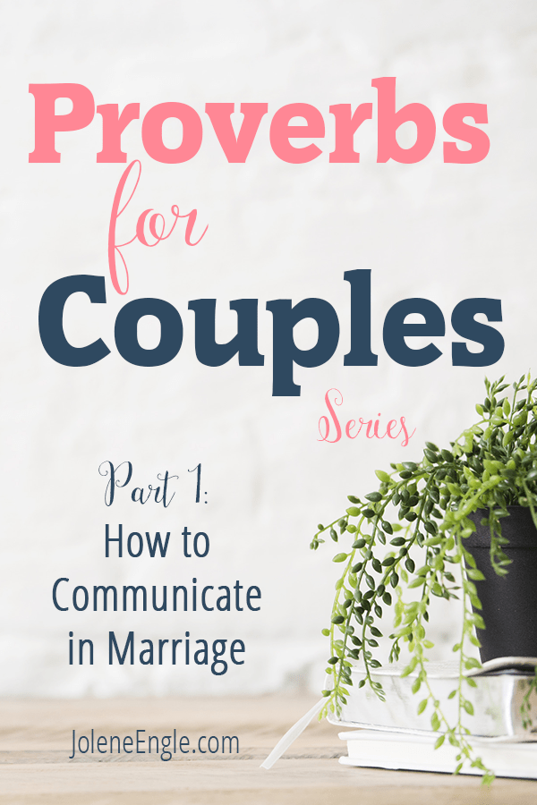 Proverbs for Couples Series: How to Communicate in Marriage (Part 1)