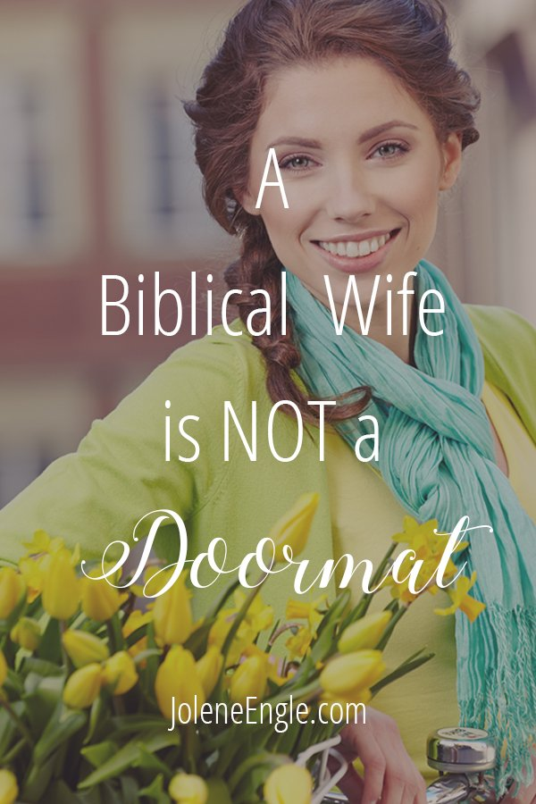 A Biblical Wife is Not a Doormat