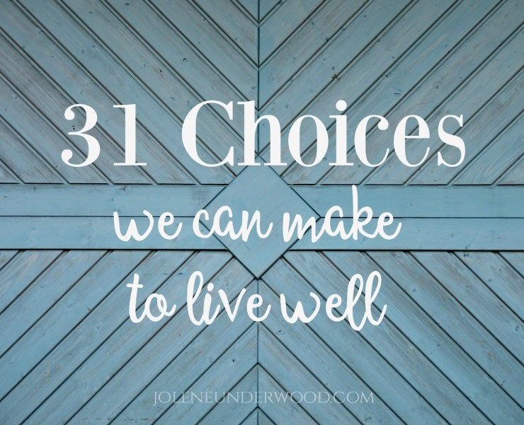 31 Choices to Live Well