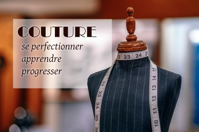 se perfectionner ou apprendre la couture