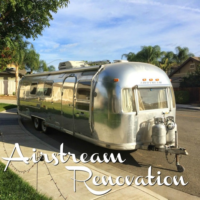 Airstream Renovation-Annie the Airstream