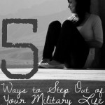 5 Ways to Step Out of Your Military Life Funk