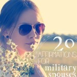 20 Affirmations for Military Spouses
