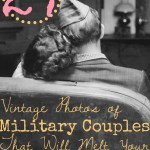 27 Vintage Photos of Military Couples That Will Melt Your Heart