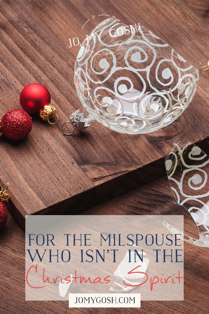 For the Milspouse Who Isn\'t in the Christmas Spirit