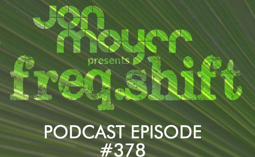 freqshift Podcast – Episode #378