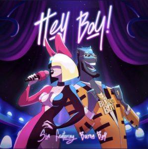 Sia – Hey Boy ft Burna Boy