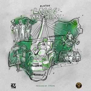 Lagos Anthem by Zlatan
