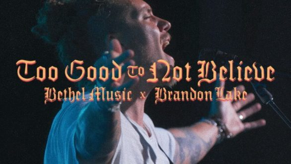 [Music] Brandon Lake :– Too Good to Not Believe