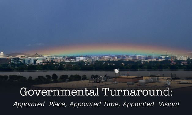 Governmental Turnaround—Appointed Place, Appointed Time, Appointed Vision