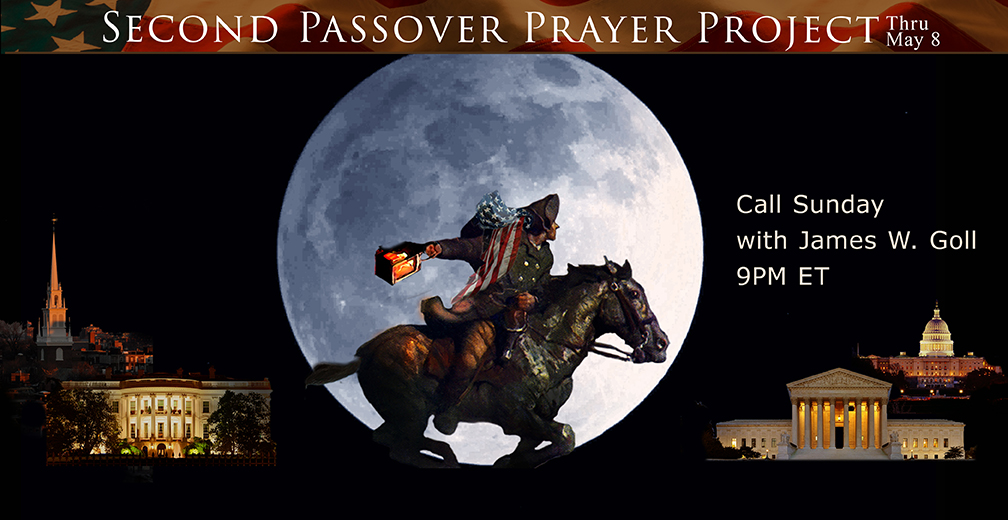 Revere's Warning! Second Passover Prayer Project—James Goll Tomorrow