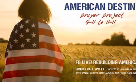 ANNOUNCING American Destiny Prayer Project—FB Live Sunday!
