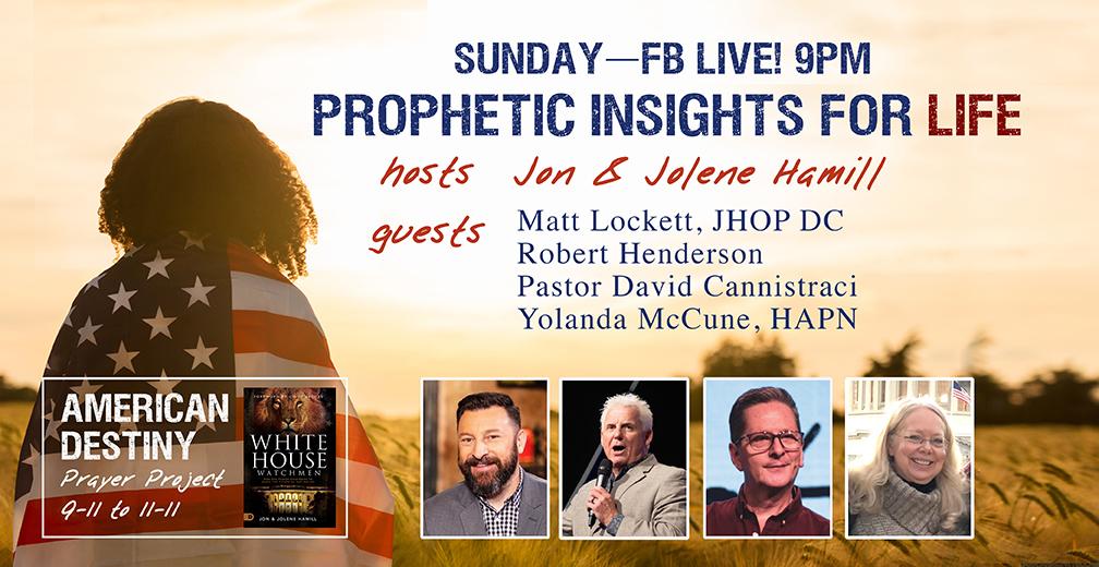 PROPHETIC INSIGHTS FOR LIFE! FB Live, 9PM ET with Matt Lockett, Robert Henderson, David Cannistraci, Yolanda McCune