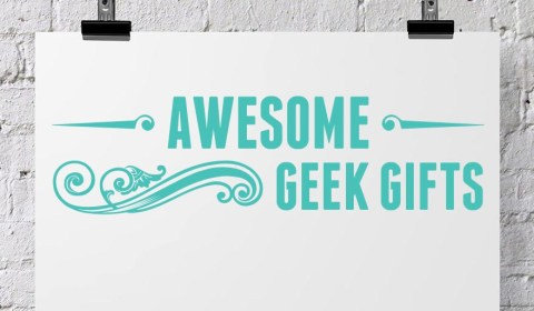 Awesome geek gifts