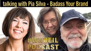 WNOEIL Podcast with Pia Silva Badass Your Brand Jonathan Chase and Jane Bregazzi