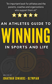 An Athlete's Guide To Winning In Sports and Life