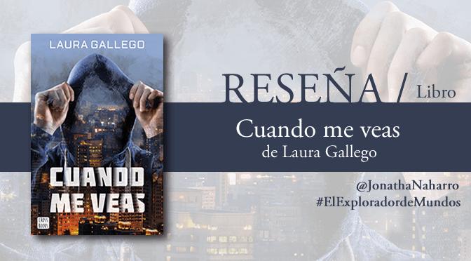 [RESEÑA] Cuando me veas, de Laura Gallego