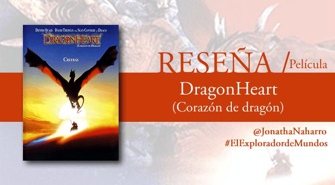 [RESEÑA] Dragonheart: Corazón de dragón // Película de 1996