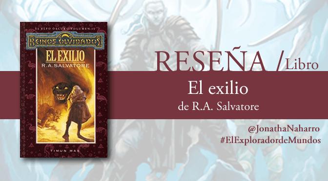 [RESEÑA] El exilio (El elfo oscuro #2), de R.A. Salvatore