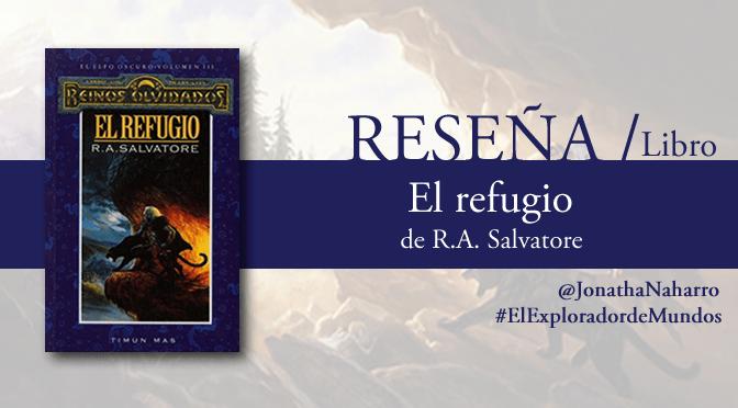 [RESEÑA] El refugio (El elfo oscuro #3), de R. A. Salvatore