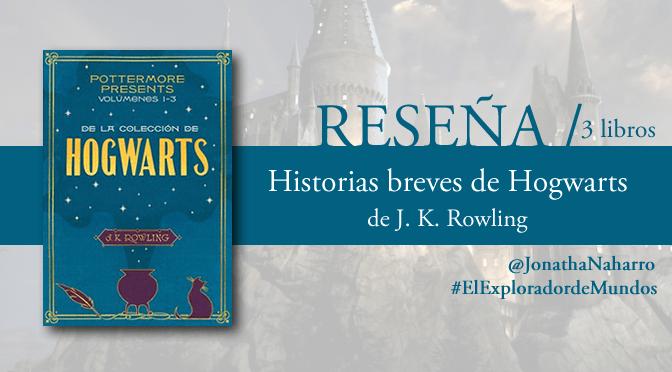[RESEÑA] Historias breves de Hogwarts, de J.K. Rowling