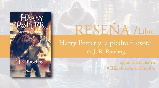 [RESEÑA] Harry Potter y la piedra filosofal, de J.K. Rowling