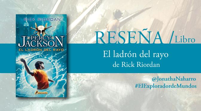 [RESEÑA] Percy Jackson y el ladrón del rayo, de Rick Riordan