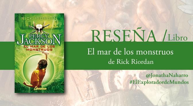 [RESEÑA] Percy Jackson y el mar de los monstruos, de Rick Riordan
