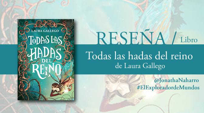 [RESEÑA] Todas las hadas del reino, de Laura Gallego