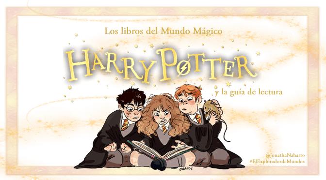 [GUÍA] Los libros del Mundo Mágico (Harry Potter y la guía de lectura)