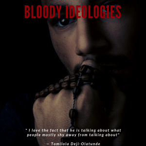 Bloody Ideologies by Oladeji Jonathan