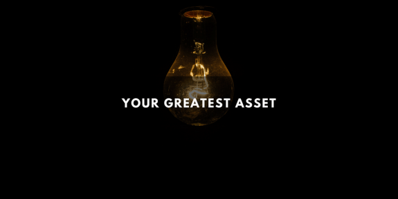 This Is Your Greatest Asset