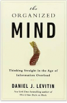 The Organized Mind by Daniel Levitin: a book that undermines the myth of multitasking