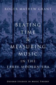 "Roger Grant's book ""Beating Time and Measuring Music"""
