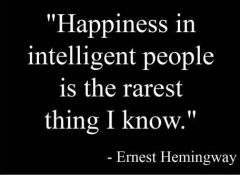 happiness-in-intelligent-people-is-the-rarest-think-i-know