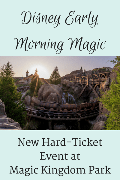 New Hard-Ticket Event at Magic Kingdom Park - Disney Early Morning Magic