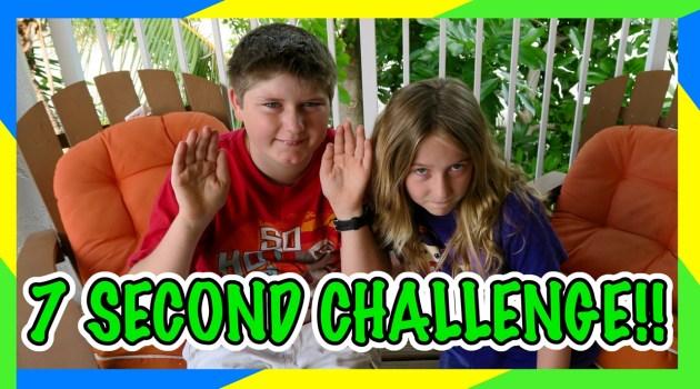 Super Fun Seven Second Challenge!