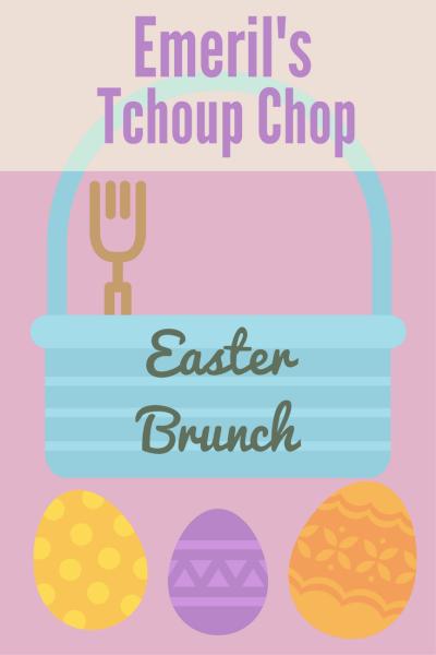 Easter Brunch at Emeril's Tchoup Chop