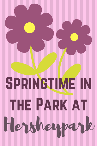 Experience What's NEW at Hersheypark During Springtime In The Park